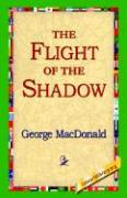 The Flight of the Shadow - MacDonald, George