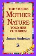 The Stories Mother Nature Told Her Children