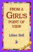 From a Girl's Point of View - Bell, Lilian