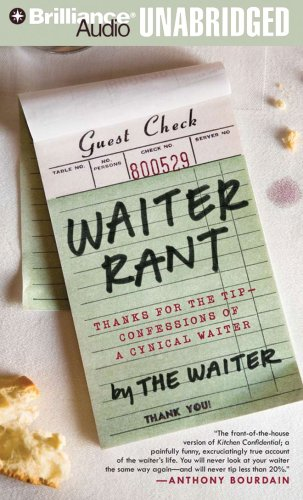 Waiter Rant: Thanks for the Tip - Confessions of a Cynical Waiter - Steve Dublanica