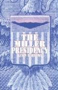 The Miller Presidency - Brown, Kevin D.