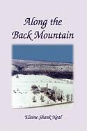 Along the Back Mountain - Neal, Elaine Shank