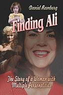 Finding Ali: The Story of a Woman with Multiple Personalities - Ramberg, Daniel
