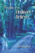 Thoughts of an Ordinary Believer - Blanchard, Bob