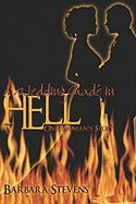 A Wedding Made in Hell: One Woman's Story - Stevens, Barbara