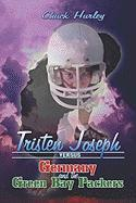 Tristen Joseph Versus Germany and the Green Bay Packers - Hurley, Chuck