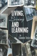 Living, Loving and Learning - Trejo, Luanne