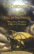 The Chronicles of Heaven: Fall of the Prince - Russell, William J.; Rhodes, Dustin C.