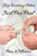Stop Robbing Peter, Just Pay Paul - Williams, Pam