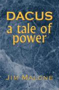 Dacus, a Tale of Power - Malone, Jim