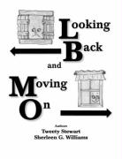 Looking Back and Moving on - Tweety Stewart &. Sherleen G. Williams