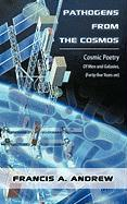 Pathogens from the Cosmos: Cosmic Poetry of Men and Galaxies, Forty-Five Years on - Andrew, Francis A.