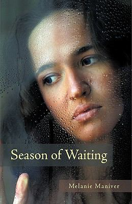 Season of Waiting : A Novel - Melanie Maniver