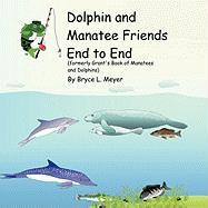 Dolphin and Manatee Friends End to End: Formerly Grant's Book of Manatees and Dolphins