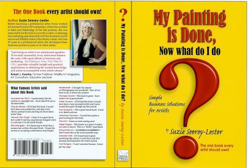 My Painting Is Done, Now What Do I Do? : Simple Business Solutions for Artists - Suzie Seerey-Lester
