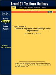 Outlines & Highlights for Hospitality Law by Stephen Barth, ISBN: 9780470083765