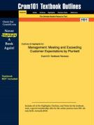 Outlines & Highlights for Management: Meeting and Exceeding Customer Expectations by Plunkett ISBN: 0324259131