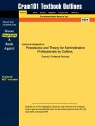 Outlines & Highlights for Procedures and Theory for Administrative Professionals by Calkins, ISBN: 0538727403
