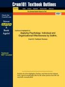Outlines & Highlights for Applying Psychology: Individual and Organizational Effectiveness by DuBrin, ISBN: 0130971154 - DuBrin; Cram101 Textbook Reviews