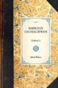Rambles in Colonial Byways - Wilson, Rufus