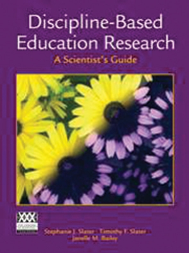 Discipline-Based Science Education Research: A Scientist's Guide - Stephanie J. Slater; Timothy F. Slater; Janelle M. Bailey