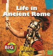 Life in Ancient Rome - Malam, John
