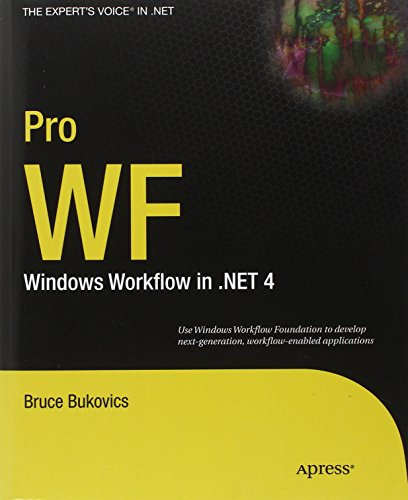 Pro WF: Windows Workflow in .NET 4 - Bruce Bukovics