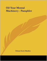 Oil Your Mental Machinery - Pamphlet