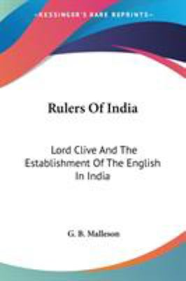 Rulers of India : Lord Clive and the Establishment of the English in India - George Bruce Malleson