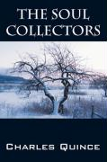 The Soul Collectors - Quince, Charles