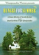 Winnipesaukee Cuisine Presents: Hungry for Summer - A Unique Collection of Favorite Recipes from the Island Residents of Lake Winnipesaukee
