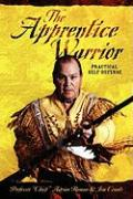 The Apprentice Warrior: Practical Self-Defense - Roman, Professor