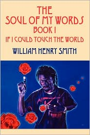 The Soul of My Words Book 1: If I Could Touch the World