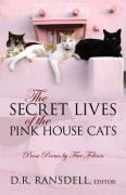 The Secret Lives of the Pink House Cats: Prose Poems by Five Felines - Ransdell, D. R.
