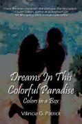 Dreams in This Colorful Paradise: Colors in a Box - Patrick, Vilincia G.