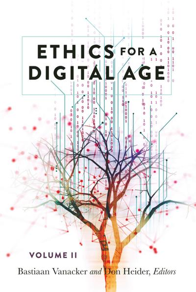 Ethics for a Digital Age, Vol. II - Bastiaan Vanacker