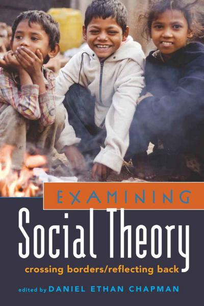 Examining Social Theory : Crossing Borders/Reflecting Back - Daniel Ethan Chapman