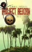 Project Reborn: : Beginning - Preece, Chris
