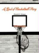 A Best of Basketball Story - Brown, Donald H.