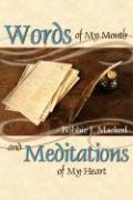 Words of My Mouth and Meditations of My Heart - Mackerl, Bobbie J.