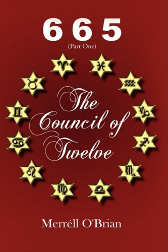665 the Council of Twelve: Part One - Merrll O'Brian