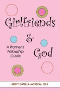 Girlfriends and God: A Women's Fellowship Guide - Daniels-Jackson, Kristy