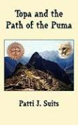 Topa and the Path of the Puma - Suits, Patti J.