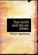 Tom Swift and His Air Glider - Appleton, Victor, II