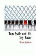 Tom Swift and His Sky Racer - Appleton, Victor, II