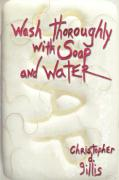 Wash Thoroughly with Soap and Water - Gillis, Christopher D.