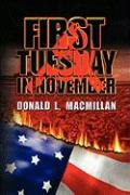 First Tuesday in November - MacMillan, Donald L.