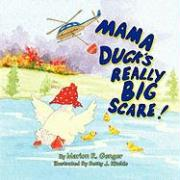 Mama Duck's Really Big Scare - Genger, Marion R.