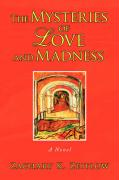 The Mysteries of Love and Madness - Zeitlow, Zachary K.