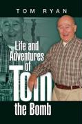 Life and Adventures of Tom the Bomb - Ryan, Tom